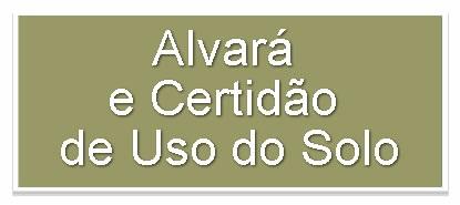FORMULÁRIOS DE ALVARÁ E CERTIDÃO DE USO DO SOLO