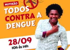 Ação sábado contra a dengue terá atrações culturais e esportivas
